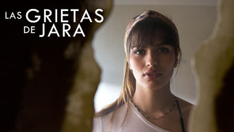 Is Las Grietas De Jara 2018 On Netflix United Kingdom